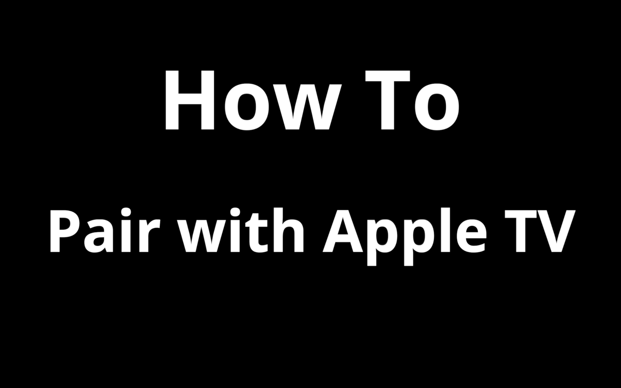 How to Pair with Apple Tv
